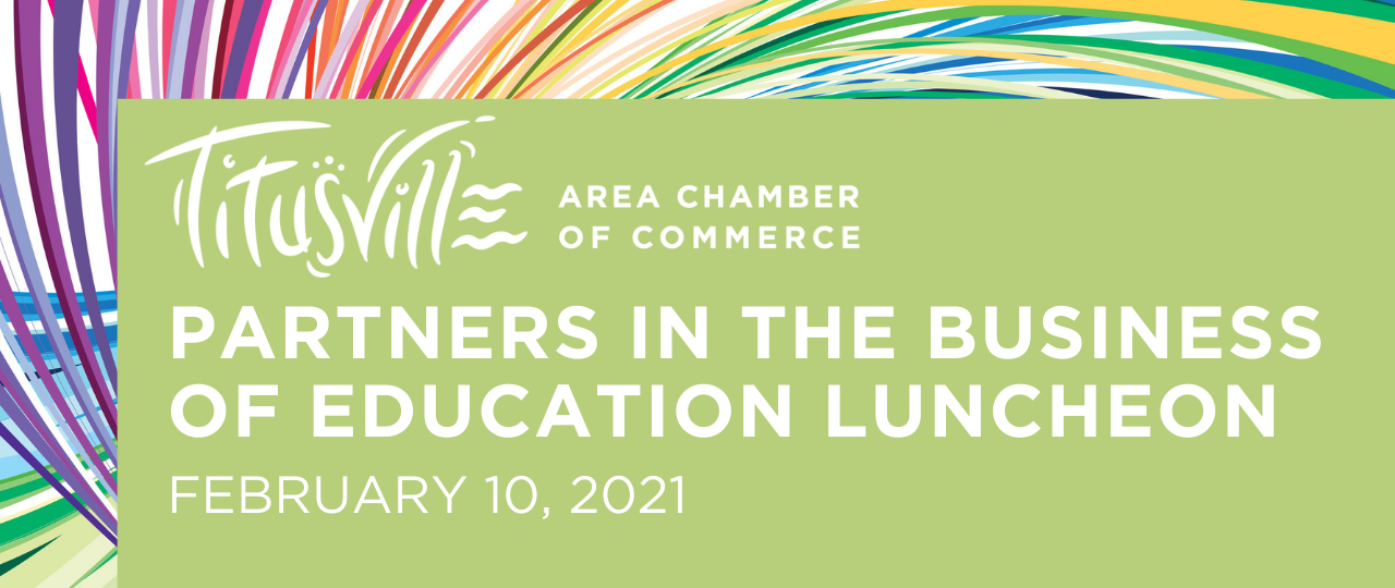 Titusville Area Chamber of Commerce. Partners in the Business of Education Luncheon. February 10, 2021.