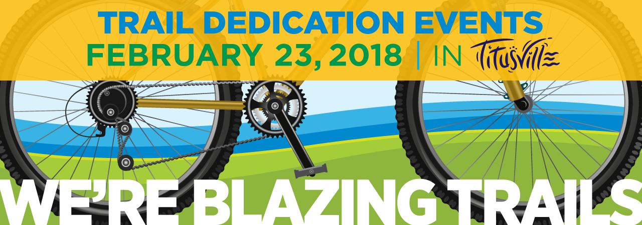 Trail Dedication Events - February 23, 2018 in Titusville - We're Blazing Trails