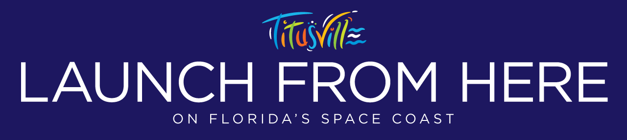 Titusville - Launch From Here - On Florida's Space Coast